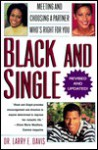 Black and Single: Meeting and Choosing a Partner Who's Right For You - Larry Davis