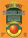 The Basketball Dribbling Guide (Nitty Gritty Basketball Guide Series) - Sidney Goldstein