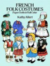 DOVER BOOK: French Folk Costumes Paper Dolls in Full Color (Traditional Fashions) - NOT A BOOK