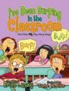 I've Been Burping in the Classroom - Bruce Lansky, Stephen Carpenter