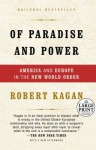 Of Paradise and Power: America and Europe in the New World Order (Random House Large Print) - Robert Kagan