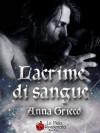 Lacrime di sangue - Anna Grieco