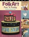 Folk Art Fun 'n Funky (Leisure Arts #22598) - Kooler Design Studio