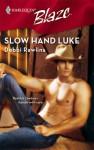 Slow Hand Luke (Harlequin Blaze #312) - Debbi Rawlins