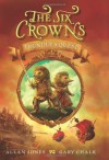 The Six Crowns: Trundle's Quest - Allan Jones, Gary Chalk