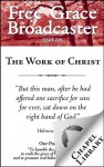 Free Grace Broadcaster - Issue 225 - The Work of Christ - John Flavel, Isaac Ambrose, William S. Plumer, John Gill, Thomas Watson, à Brakel, Wilhelmus, A.A. Hodge, Octavius Winslow