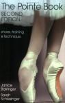 The Pointe Book: Shoes, Training & Technique - Janice Barringer, Sarah Schlesinger, David Howard