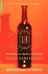 Zin: The History And Mystery Of Zinfandel - David Darlington