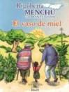 El Vaso de Miel - Rigoberta Menchú, Dante Liano