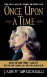 Once Upon a Time: Behind the Fairy Tale of Princess Grace and Prince Rainier - J. Randy Taraborrelli