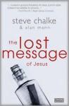 The Lost Message of Jesus - Steve Chalke, Alan Mann