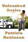 Unleashed Desire - Patricia Robinson