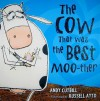 The Cow That Was the Best Moo-ther - Andy Cutbill, Russell Ayto
