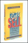 Soft Sell: The New Art of Selling/Self-Empowerment, and Persuasion (Learn in Your Car Audio Discovery) - Tim Connor