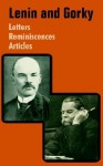 Lenin and Gorky: Letters - Reminiscences - Articles - Vladimir Ilyich Lenin, Maxim Gorky