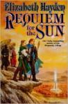 Requiem for the Sun (Symphony of Ages Series #4) - Elizabeth Haydon