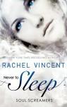 Never to Sleep (Soul Screamers, #5.5) - Rachel Vincent