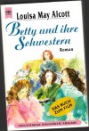 Betty und ihre Schwestern - Louisa May Alcott