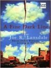 A Fine Dark Line - Joe R. Lansdale