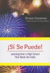Si Se Puede!: Learning from a High School That Beats the Odds - Ursula Casanova, Gloria Ladson-Billings