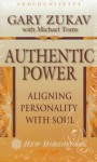 Authentic Power: Aligning Personality with Soul - Gary Zukav