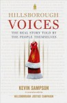 Hillsborough Voices: The Real Story Told by the People Themselves - Kevin Sampson