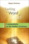 Tasting the Word of God, vol. 1: Commentaries on the Sunday Lectionary - Megan McKenna