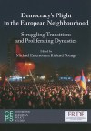 Democratisation's Plight in the European Neighbourhood: Struggling Transitions and Proliferating Dynasties - Michael Emerson, Richard Youngs, Kristina Kausch