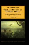 The Lake Regions of Central Africa Volume II: From Zanzibar to Lake Tanganyika - Richard Francis Burton