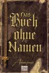 Das Buch ohne Namen: Roman (wahrscheinlich) - Anonymous, Axel Merz
