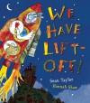 We Have Lift-Off! - Sean Taylor, Hannah Shaw