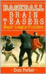 Baseball Brain Teasers: Major League Puzzlers - Dom Forker, Sandy Hoffman