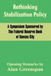 Rethinking Stabilization Policy - The Federal Reserve Bank, Federal Reserv The Federal Reserve Bank, Alan Greenspan