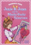 Junie B. Jones and the Mushy Gushy Valentime (Junie B. Jones, #14) - Barbara Park, Denise Brunkus