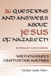 36 Questions and Answers about Jesus of Nazareth: In Russian and English - Michael Smith