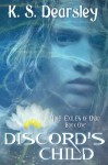 Discord's Child (The Exiles of Ondd, #1) - K.S. Dearsley