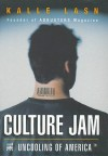 Culture Jam: The Uncooling of America - Kalle Lasn