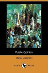 Public Opinion (Dodo Press) - Walter Lippmann