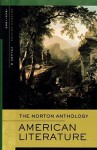 The Norton Anthology of American Literature: (B) - Nina Baym, Wayne Franklin, Jerome Klinkowitz, Mary Loeffelholz, Arnold Krupat, Philip F. Gura, Bruce Michelson, Robert S. Levine, Jeanne Campbell Reesman, Patricia B. Wallace