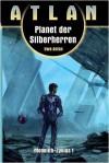 Planet der Silberherren Atlan 11. Monolith 01 - Uwe Anton
