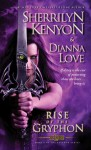 Rise of the Gryphon - Sherrilyn Kenyon, Dianna Love