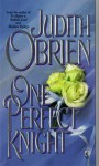 One Perfect Knight - Judith O'Brien