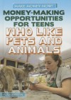 Money-Making Opportunities for Teens Who Like Pets and Animals - Paula Johanson