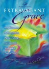 Extravagant Grace: Devotions That Celebrate God's Gift of Grace - Patsy Clairmont, Luci Swindoll, Marilyn Meberg