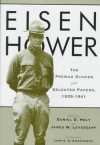 Eisenhower: The Prewar Diaries and Selected Papers, 1905-1941 - Dwight D. Eisenhower