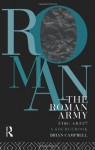 The Roman Army, 31 BC - AD 337: A Sourcebook (Routledge Sourcebooks for the Ancient World) - Brian Campbell