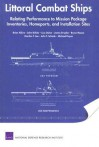 Littoral Combat Ships: Relating Performance to Mission Package Inventories, Homeports, and Installation Sites - Brien Alkire