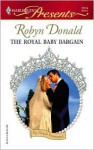 The Royal Baby Bargain (By Royal Command, #3) - Robyn Donald