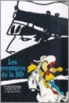 Les Aventures de la BD - Claude Moliterni, Philippe Mellot, Michel Denni