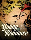 Young Romance: The Best of Simon and Kirby's Romance Comics - Joe Simon, Jack Kirby, Michel Gagné, Michelle Nolan
